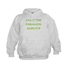 Only The Paranoid Survive Hoodie