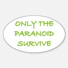 Only The Paranoid Survive Oval Decal