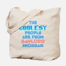 Coolest: Gaylord, MI Tote Bag