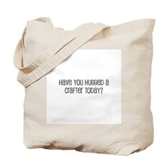 Have You Hugged a Crafter Tod Tote Bag