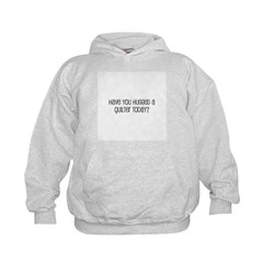 Have You Hugged a Quilter Tod Kids Hoodie