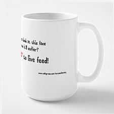 """Say """"NO"""" To Live Feed Mug"""