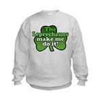 Leprechauns Make Me Do It Shamrock Kids Sweatshirt