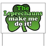 Leprechauns Make Me Do It Shamrock Yard Sign