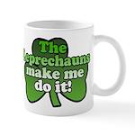 Leprechauns Make Me Do It Shamrock Mug