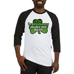 Leprechauns Make Me Do It Shamrock Baseball Jersey