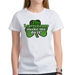 Leprechauns Make Me Do It Shamrock Women's T-Shirt