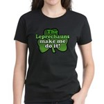 Leprechauns Make Me Do It Shamrock Women's Dark T-