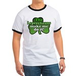 Leprechauns Make Me Do It Shamrock Ringer T
