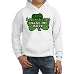 Leprechauns Make Me Do It Shamrock Hooded Sweatshi