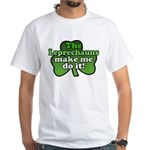 Leprechauns Make Me Do It Shamrock White T-Shirt