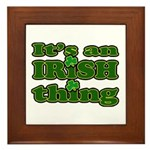 It's an Irish Thing Framed Tile