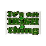 It's an Irish Thing Rectangle Magnet