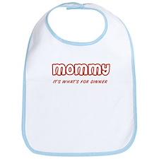 Mommy for dinner Bib