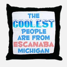 Coolest: Escanaba, MI Throw Pillow