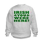 Irish You Were Here Shamrock Kids Sweatshirt