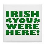 Irish You Were Here Shamrock Tile Coaster