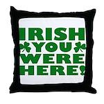 Irish You Were Here Shamrock Throw Pillow