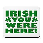 Irish You Were Here Shamrock Mousepad