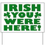 Irish You Were Here Shamrock Yard Sign