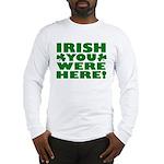Irish You Were Here Shamrock Long Sleeve T-Shirt