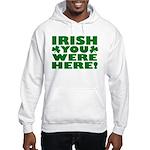 Irish You Were Here Shamrock Hooded Sweatshirt