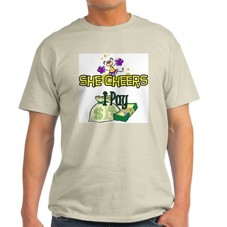She Cheers I Pay Light T-Shirt