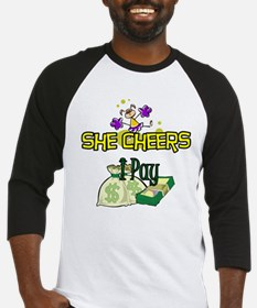 She Cheers I Pay Baseball Jersey