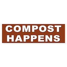 COMPOST HAPPENS Bumper Bumper Sticker