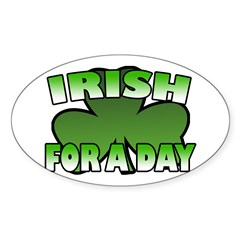 Irish For a Day Oval Decal