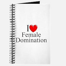 """""""I Love (Heart) Female Domination"""" Journal"""