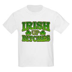 Irish Up Bitches T-Shirt