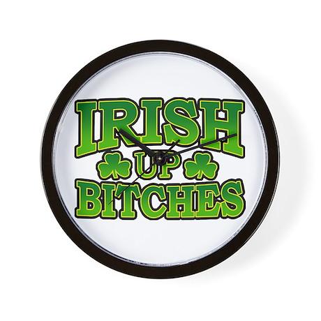 Irish Up Bitches Wall Clock