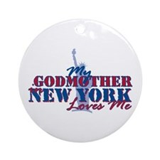 My Godmother in NY Ornament (Round)