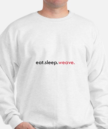 Eat Sleep Weave Sweatshirt