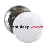 Eat Sleep Weave 2.25