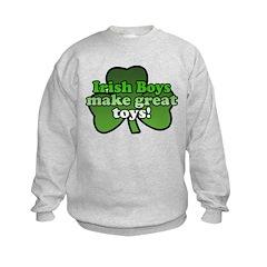 Irish Boys Make Great Toys Sweatshirt