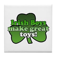 Irish Boys Make Great Toys Tile Coaster