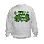 I'm So Irish I Shit Leprechauns Kids Sweatshirt