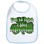 I'm So Irish I Shit Leprechauns Bib