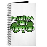 I'm So Irish I Shit Leprechauns Journal