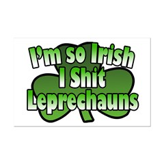 I'm So Irish I Shit Leprechauns Posters