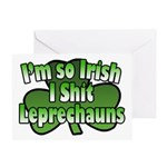 I'm So Irish I Shit Leprechauns Greeting Card