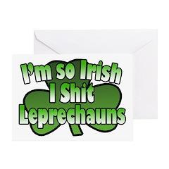 I'm So Irish I Shit Leprechauns Greeting Card