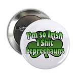 I'm So Irish I Shit Leprechauns 2.25