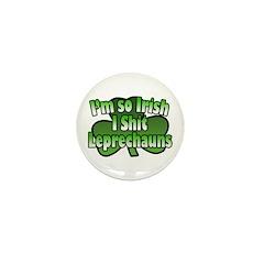 I'm So Irish I Shit Leprechauns Mini Button (10 pa