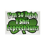 I'm So Irish I Shit Leprechauns Rectangle Magnet (