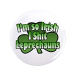 I'm So Irish I Shit Leprechauns 3.5