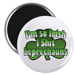 I'm So Irish I Shit Leprechauns Magnet