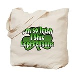 I'm So Irish I Shit Leprechauns Tote Bag